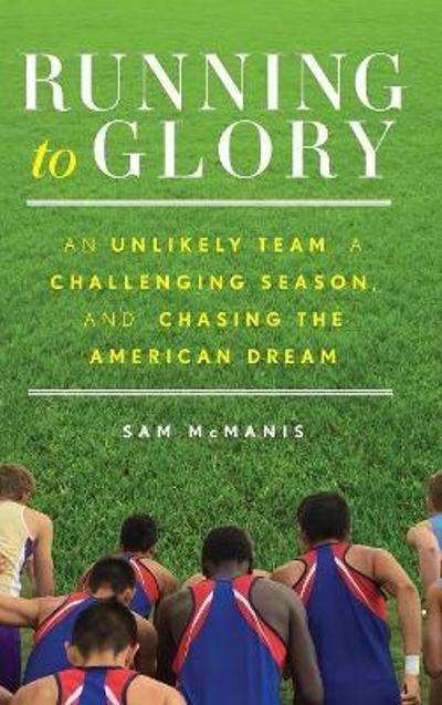 Running to Glory - Sam McManis