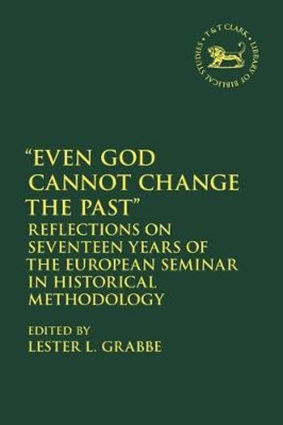 Even God Cannot Change the Past - Lester L. Grabbe