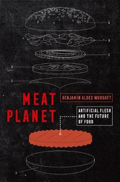 Meat Planet - Benjamin Aldes Wurgaft