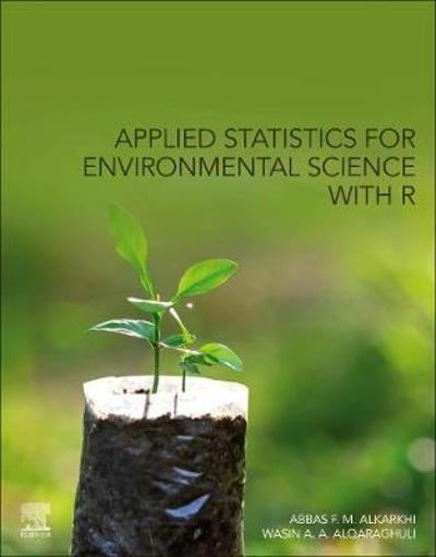 Applied Statistics for Environmental Science with R - Abbas F. M. Al-Karkhi