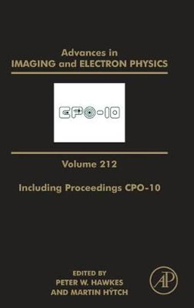 Advances in Imaging and Electron Physics Including Proceedings CPO-10 - Peter W. Hawkes