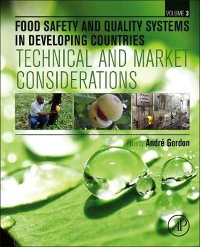 Food Safety and Quality Systems in Developing Countries - Andre Gordon