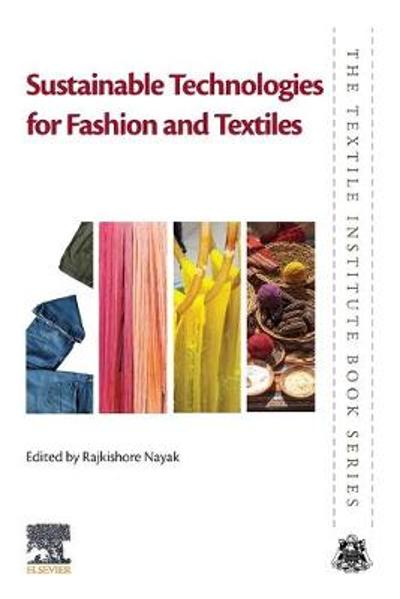 Sustainable Technologies for Fashion and Textiles - Rajkishore Nayak