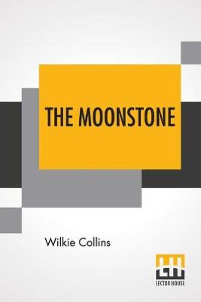 The Moonstone - Wilkie Collins