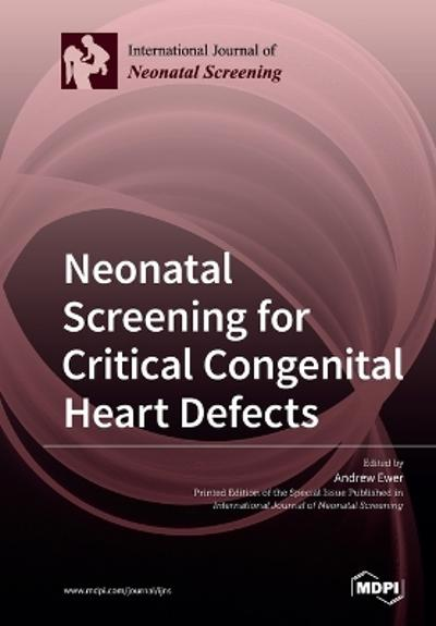 Neonatal Screening for Critical Congenital Heart Defects - Andrew Ewer