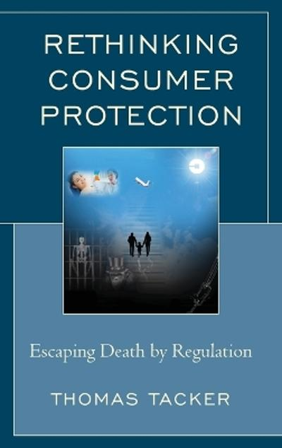 Rethinking Consumer Protection - Thomas Tacker