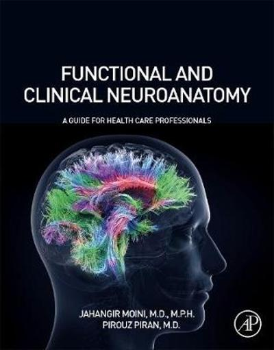 Functional and Clinical Neuroanatomy - Jahangir Moini