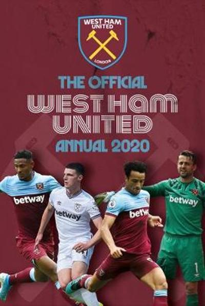 The Official West Ham United Annual 2020 - Grange Communications Ltd