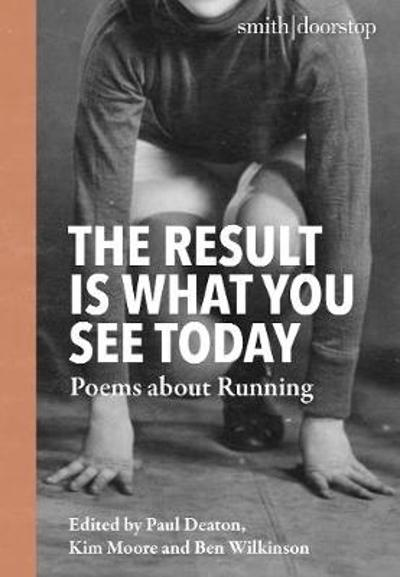The Result Is What You See Today - Kim Moore