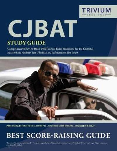 CJBAT Study Guide - Trivium Police Officers Exam Prep Team
