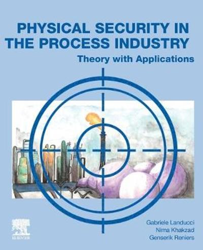 Physical Security in the Process Industry - Gabriele Landucci