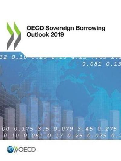 OECD sovereign borrowing outlook 2019 - Organisation for Economic Co-operation and Development
