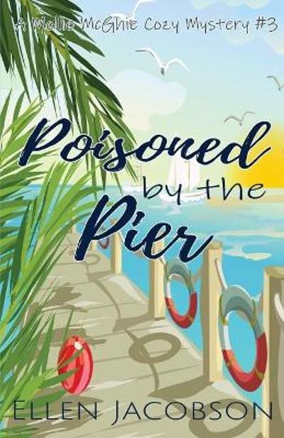 Poisoned by the Pier - Ellen Jacobson