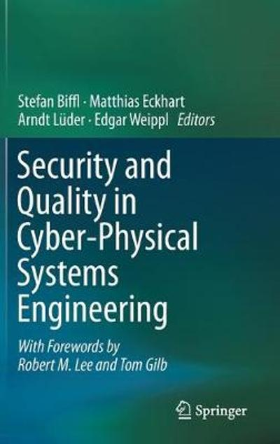 Security and Quality in Cyber-Physical Systems Engineering - Stefan Biffl