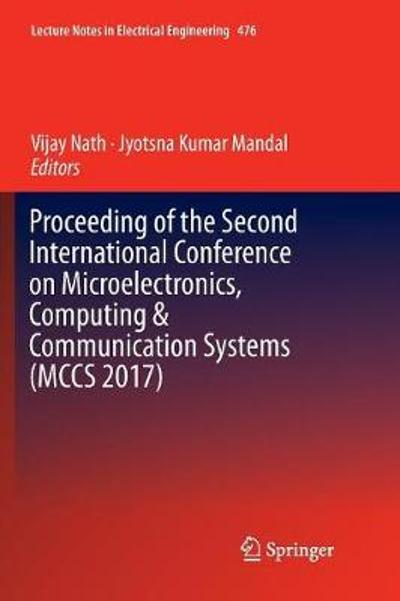 Proceeding of the Second International Conference on Microelectronics, Computing & Communication Systems (MCCS 2017) - Vijay Nath