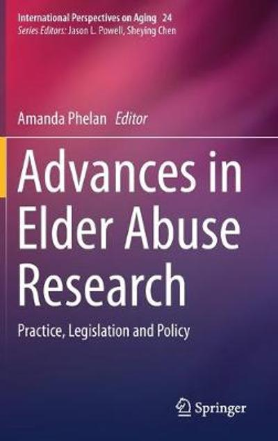 Advances in Elder Abuse Research - Amanda Phelan