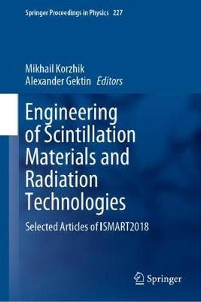 Engineering of Scintillation Materials and Radiation Technologies - Mikhail Korzhik