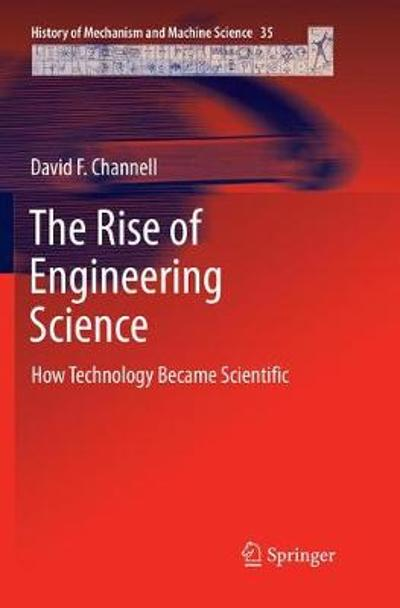 The Rise of Engineering Science - David F. Channell