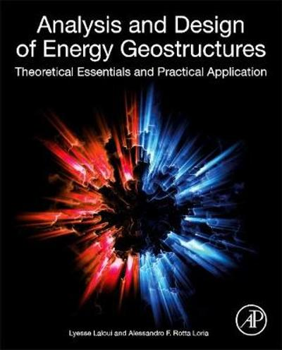 Analysis and Design of Energy Geostructures - Lyesse Laloui