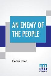 An Enemy Of The People - Henrik Ibsen Robert Farquharson Sharp