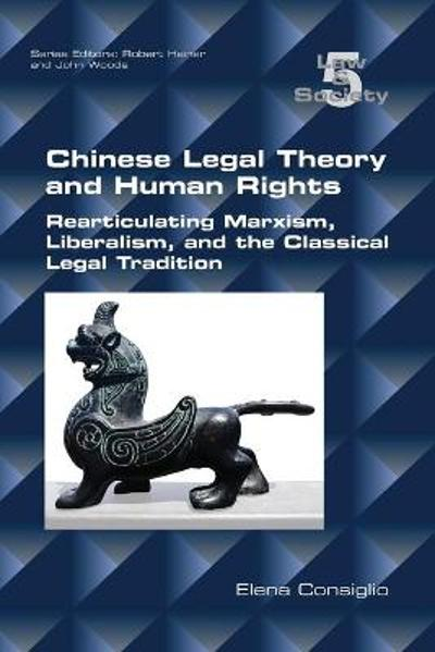 Chinese Legal Theory and Human Rights - Elena Consiglio