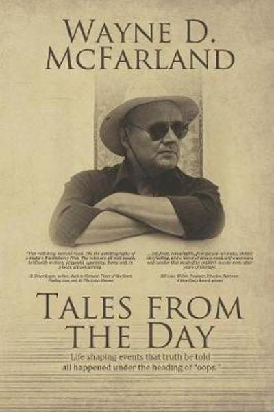 Tales From The Day - Wayne D McFarland