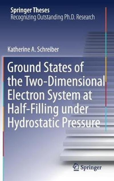 Ground States of the Two-Dimensional Electron System at Half-Filling under Hydrostatic Pressure - Katherine A. Schreiber
