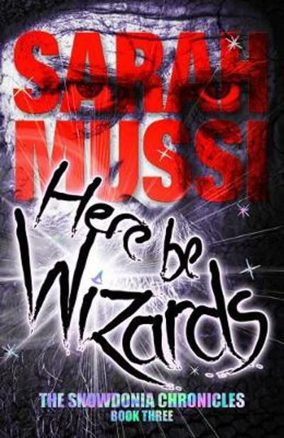 Here be Wizards - Sarah Mussi