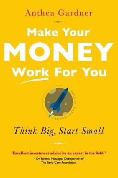 Make Your Money Work for You - Anthea Gardner
