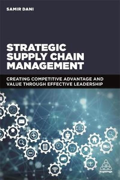 Strategic Supply Chain Management - Samir Dani