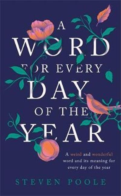 A Word for Every Day of the Year - Steven Poole