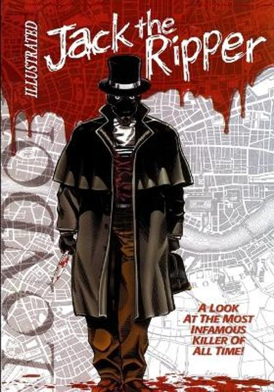 Jack the Ripper Illustrated - Gary Reed