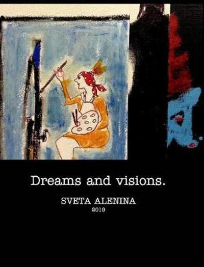 Dreams and Visions - Sveta Alenina