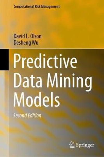 Predictive Data Mining Models - David L. Olson