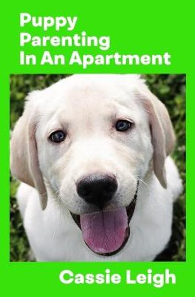 Puppy Parenting in an Apartment - Cassie Leigh