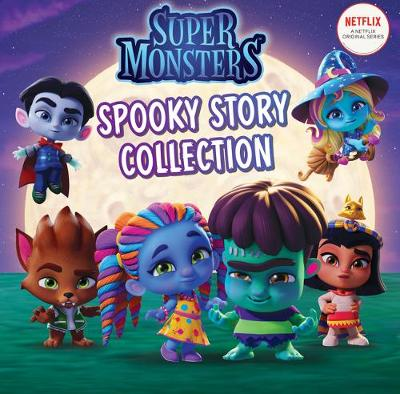 Spooky Story Collection (Super Monsters - Netflix) - Scholastic