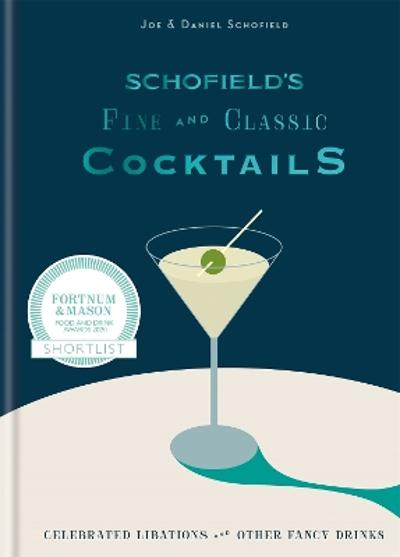 Schofield's Fine and Classic Cocktails - Joe Schofield