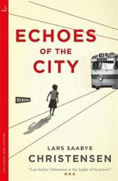 Echoes of the City - Lars Saabye Christensen