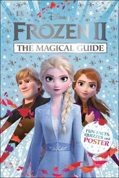 Disney Frozen 2 The Magical Guide - DK