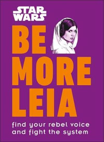 Star Wars Be More Leia - Christian Blauvelt