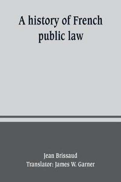 A history of French public law - Jean Brissaud