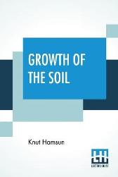 Growth Of The Soil - Knut Hamsun Worster (William John Alexander Worster)