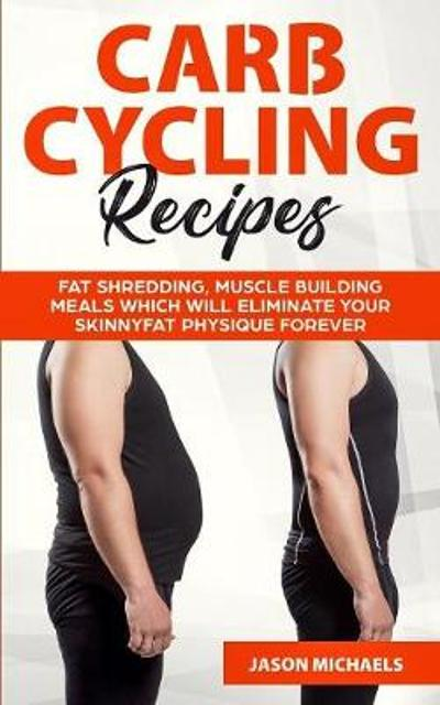Carb Cycling Recipes - Jason Michaels