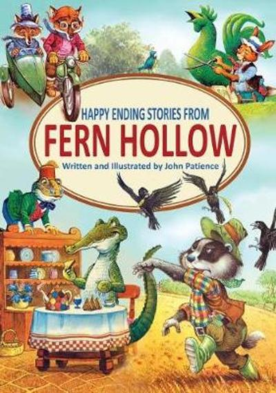 Happy Ending Stories from Fern Hollow - John Patience