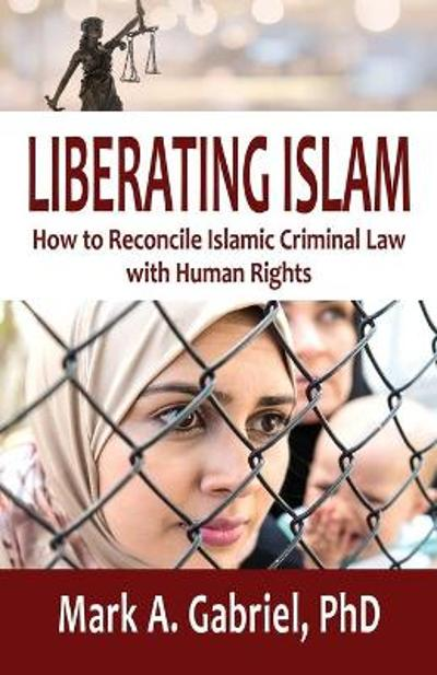 Liberating Islam - Mark A Gabriel