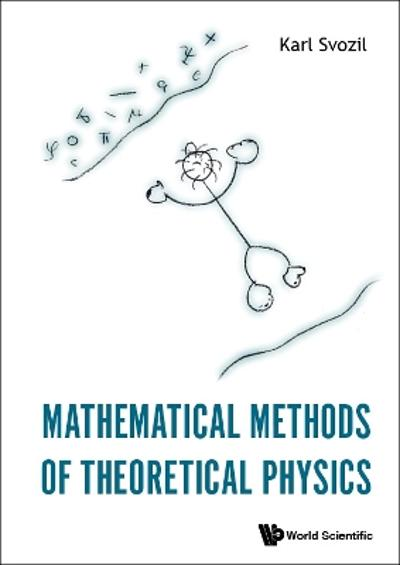 Mathematical Methods Of Theoretical Physics - Karl Svozil
