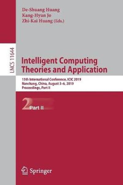 Intelligent Computing Theories and Application - De-Shuang Huang