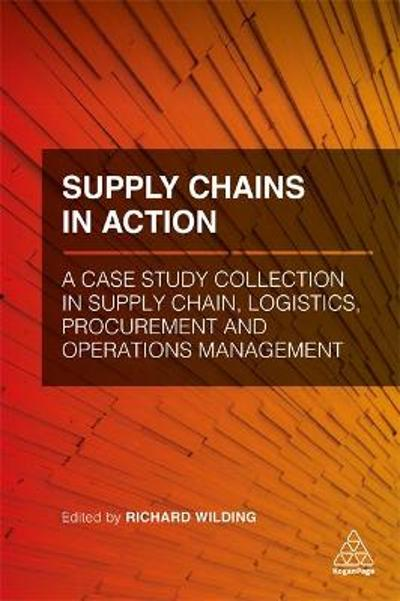 Supply Chains in Action - Richard Wilding