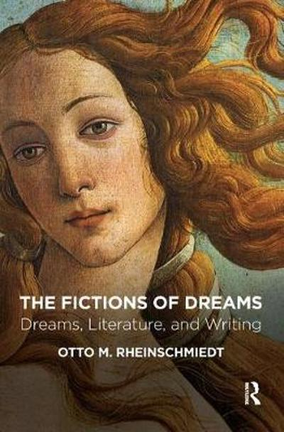 The Fictions of Dreams - Otto M. Rheinschmiedt