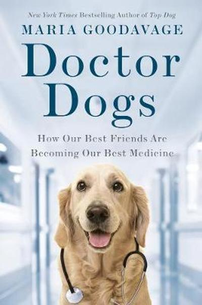 Doctor Dogs - Maria Goodavage